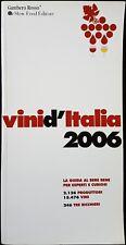 D. Cernilli e G. Piumatti (a cura di), Vini d'Italia 2006, Ed. Gambero Rosso