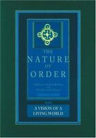 The Nature of Order: An Essay on the Art of Building and the Nature of the Unive