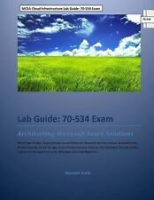 MCSA Cloud Infrastructure Lab Guide: 70-534 Exam : Architecting Microsoft Azu...