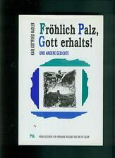 Fröhlich Palz Gott erhalts ! Karl Gottfried Nadler 1994 Pfälzer Mundart Pfalz