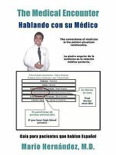 The Medical Encounter - Hablando con Su Médico : Guia para Pacientes que...