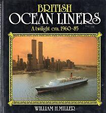 """British Ocean Liners: A Twilight Era, 1960-85"" by Miller- SSHSA sHiPs WORLDWIDE"