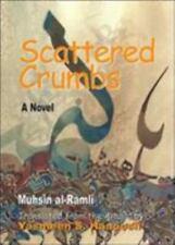 Scattered Crumbs: A Novel, Al-ramli, Muhsin, 1557287503, Book, Acceptable
