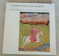 FLOWER FROM EVERY MEADOW INDIAN PAINTINGS FROM AMERICAN By Stuart Cary Welch ART