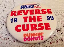 WEEI REVERSE THE CURSE PIN BUTTON 1999 RED SOX DUNKIN DONUTS MLB BASEBALL