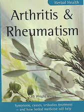 Arthritis & Rheumatism: Symptoms, causes, orthodox treatment - and how herbal me