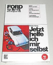 Reparaturanleitung Ford Taunus 12 M P4 + 12M TS, Baujahre 1962-1966