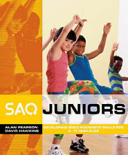 SAQ Juniors: Developing Good Movement Skills for 4-11 Year Olds