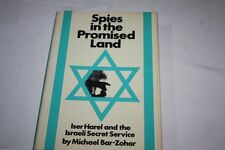 SPIES IN THE PROMISED LAND = ISER HAREL AND THE ISRAELI SECRET SERVICE