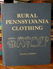 RURAL PENNSYLVANIA CLOTHING by Ellen J. Gehret SIGNED 1 of 2000 Casebound Copies