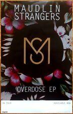 MAUDLIN STRANGERS Overdose 2015 Ltd Ed RARE Poster +FREE Indie Rock Pop Poster!