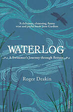 Waterlog: A Swimmer's Journey Through Britain by Roger Deakin (Paperback, 2000)