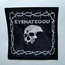 EYEHATEGOD   EMBROIDERED  PATCH