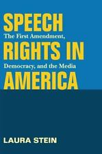 History of Communication: Speech Rights in America : The First Amendment,...
