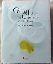 GRAND LIVRE DE LA CUISINE - TOUR DU MONDE ALAIN DUCASSE - RARE