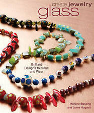 Create Jewelry Glass, Hogsett, Jamie, Blessing, Marlene, New Book