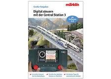 "Märklin 03083 Ratgeber Buch ""Digital-Steuerung mit der Central Station 3"" - NEU"