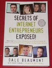 SECRETS OF INTERNET ENTREPENEURS EXPOSED ~ Dale Beaumont