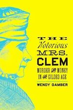THE NOTORIOUS MRS. CLEM - GAMBER, WENDY - NEW HARDCOVER BOOK