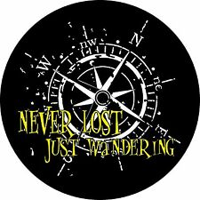 Never Lost Just Wandering Jeep Wrangler Liberty Trailer Camper Spare Tire Cover