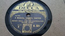 HENRY HALL & HIS GLENEAGLES HOTEL BAND A MUSICAL COMEDY SWITCH DECCA K581