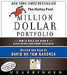 The Motley Fool Million Dollar Portfolio Unabridged Cd: How to Build and Grow a