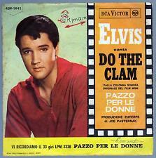 ELVIS PRESLEY DISCO 45 GIRI OST DO THE CLAM B/W YOU'LL BE GONE - ITA RCA