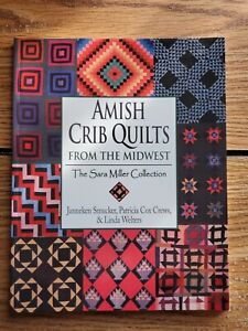 Amish Crib Quilts from the Midwest : The Sara Miller Collection