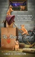 The More the Terrier (A Pet Rescue Mystery) by Johnston, Linda O.