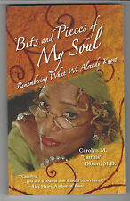 Bits And Pieces Of My Soul By Carolyn Dixon (2004 S.C, Book) Remembering We Know