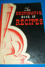 The Kelvinator Book of Recipes Old Vintage Cookbook Electrolux Refrigerator