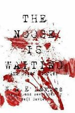 The Noose Is Waiting : And Other Stories by Neil Davies and W. A. E. Davies...