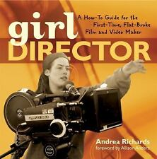 Girl Director: A How-to Guide for the First-Time, Flat-Broke Film and -ExLibrary