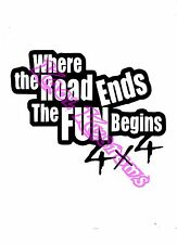 VINYL DECAL STICKER WHERE THE ROAD ENDS 4X4...FUNNY...CAR TRUCK WINDOW