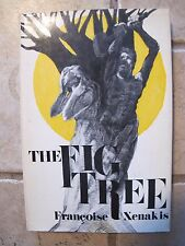 1970 1st Edition The Fig Tree Francoise Xenakis HBDJ Hardcover