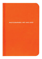 Archie Grand Notebook - PHOTOGRAPHERS I met & liked