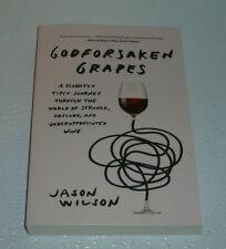 Godforsaken Grapes Book By Jason Wilson NEW Paperback