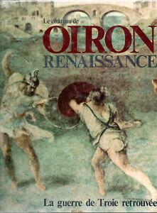 LE CHATEAU DE OIRON RENAISSANCE. F ROSTAIN-D. CANARD-A. LABROUSSE