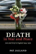 NEW Death in War and Peace: A History of Loss and Grief in England, 1914-1970