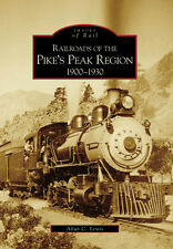 Railroads of the Pike's Peak Region: 1900-1930 [Images of Rail] [CO]