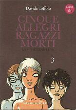 COMICS - Cinque Allegri Ragazzi Morti N° 3 - Davide Toffolo Coconino Press NUOVO