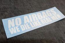 No Airbags We Die Like Real Men Funny Car Bumper Window Vinyl Decal Sticker