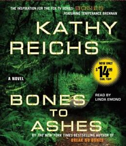 Bones to Ashes by Kathy Reichs (CD, Abridged) NEW