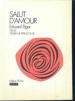 "Edward Elgar : "" SALUT D'AMOUR ""  Op. 12 für Violine u. Klavier"