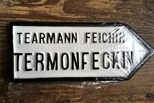 Termonfeckin Co. Louth - Irish Road Sign Replica Hand Made in Ireland NEW