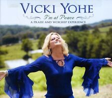 Vicki Yohe - I'm at Peace: A Praise and Worship Experience [New CD]
