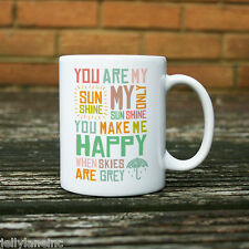 You Are My Sunshine, You Make Me Happy When Skies are Grey Mug  11oz, Ceramic