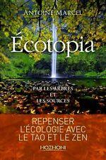 Ecotopia - Par les arbres et les sources**NEUF 2017**Antoine Marcel