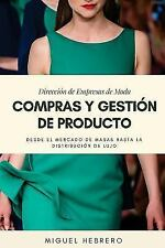 Dirección de Empresas de Moda: Compras y Gestión de Producto : Básicos de...