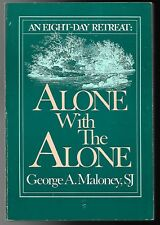 ALONE WITH THE ALONE  An Eight Day Retreat - George A. Maloney, SJ.
